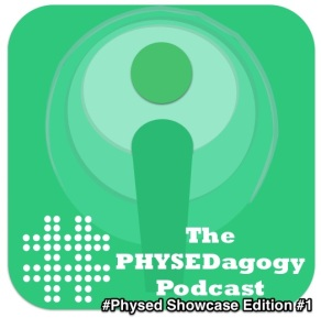 The PHYSEDagogy Podcast - #Physed Showcase Edition #1